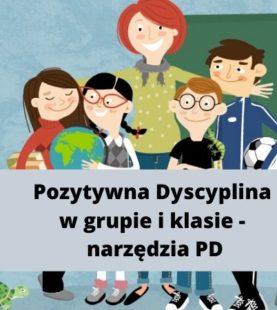 """Szkolenie online """"Pozytywna Dyscyplina w grupie i klasie – narzędzia PD"""""""