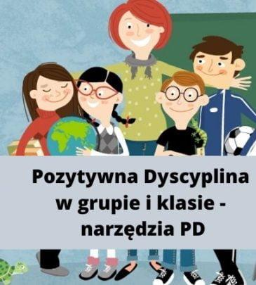 """Webinar """"Pozytywna Dyscyplina w grupie i klasie – narzędzia PD"""""""