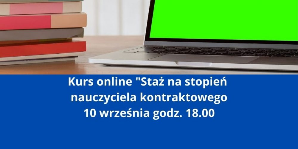 Kurs online Staż na stopień nauczyciela kontraktowego 10 września godz. 18.00 (1)