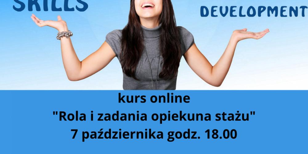 kurs online Rola i zadania opiekuna stażu 7 października godz. 18.00