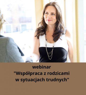 """Webinar """"Współpraca z rodzicami w sytuacjach trudnych"""""""